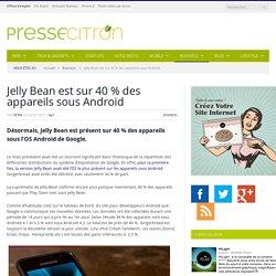 Jelly Bean est utilisé sur 40 % des appareils Android