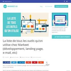 La liste de tous les outils qu'on utilise chez Markeet (développement, landing page, e-mail, etc) - Markeet.io