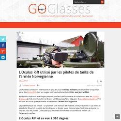 L'Oculus Rift utilisé par les pilotes de tanks de l'armée Norvégienne