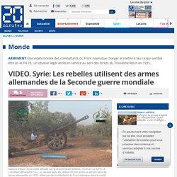 VIDEO. Syrie: Les rebelles utilisent des armes allemandes de la Seconde guerre mondiale