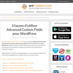 3 façons d'utiliser Advanced Custom Fields pour WordPress