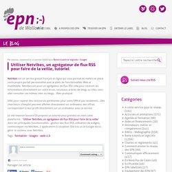 Utiliser Netvibes, un agrégateur de flux RSS pour faire de la veille, tutoriel - EPN Ressources