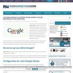 ▷ Utiliser Google Alertes pour faire plus de revenus et de visiteurs