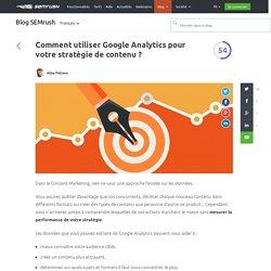 Comment utiliser Google Analytics pour votre stratégie de contenu