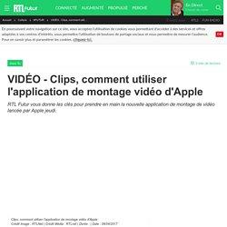 VIDÉO - Clips, comment utiliser l'application de montage vidéo d'Apple