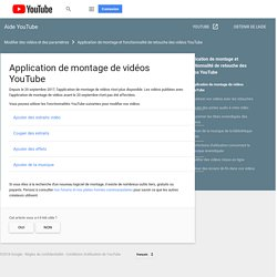 Application de montage de vidéos YouTube - Centre d'aide YouTube
