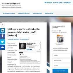 Utiliser les articles LinkedIn pour enrichir votre profil [astuce]