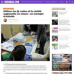 Utiliser les Qr codes et la réalité augmentée en classe : un exemple d'activité – Ludovia Magazine