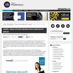 Guides : mieux utiliser LinkedIn pour chercher un emploi