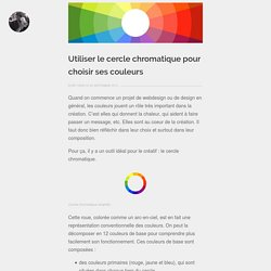 Utiliser le cercle chromatique pour choisir ses couleurs