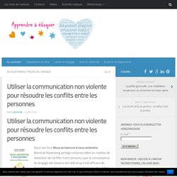 Utiliser la communication non violente pour résoudre les conflits