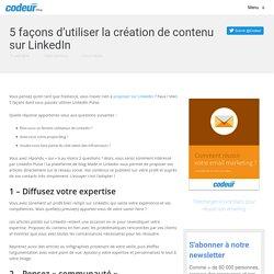 5 façons d'utiliser la création de contenu sur LinkedIn