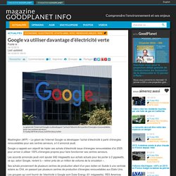 Google va utiliser davantage d'électricité verte
