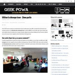 Utiliser la découpe laser - 2ème partie - Geek Powa