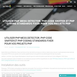 Utiliser PHP Mess Detector, PHP Code Sniffer et PHP Coding Standards Fixer pour vos projets PHP