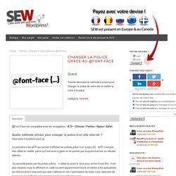 Utiliser des polices différentes sur votre site avec @Font-Face - Suivez le tutoriel