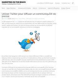 Utiliser Twitter pour diffuser un communiqué de presse