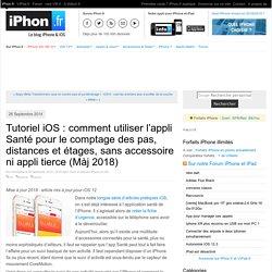 iOS 8 : utiliser l'appli Santé pour le comptage des pas, distances et étages, sans accessoire ni appli tierce - iPhone 6, 6 Plus, iPad : le blog iPhon.fr