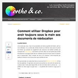 Comment utiliser Dropbox pour avoir toujours sous la main ses documents de rééducation