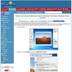 Utiliser une unique fenêtre pour tous les éléments The Gimp - Windows toutes versions