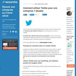 Comment utiliser Twitter pour une entreprise ? [Guide] par Neocamino