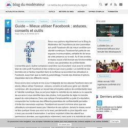 Guide - Mieux utiliser Facebook : astuces, conseils et outils