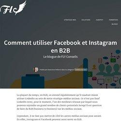 Comment utiliser Facebook et Instagram en B2B