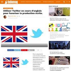 Utiliser Twitter en cours d'anglais pour favoriser la production écrite. – Ludovia Magazine