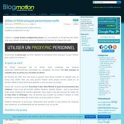 Utiliser un fichier proxy.pac personnel pour surfer