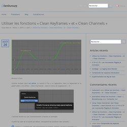 Utiliser les fonctions «Clean Keyframes» et «Clean Channels»