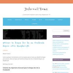 Utiliser le disque dur de sa FreeboxV6 depuis votre RaspberryPi - Debrouil'Home