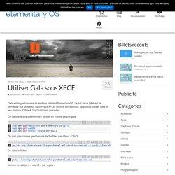 Utiliser Gala sous XFCE - elementary OS