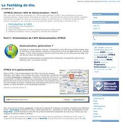 [HTML5] Utiliser l'API de Géolocalisation : Part I , Le Techblog de Gio.