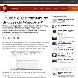 Utiliser le gestionnaire de disques de Windows 7
