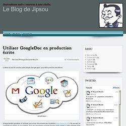 Le Blog de Jipsou – Utiliser GoogleDoc en production écrite