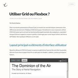 Utiliser Grid ou Flexbox ?