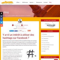 Y a-t-il un intérêt à utiliser des hashtags sur Facebook ?