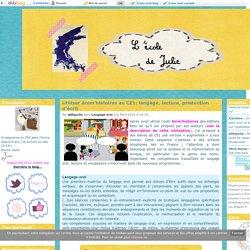 Utiliser Anim'histoires au CE1: langage, lecture, production d'écrit