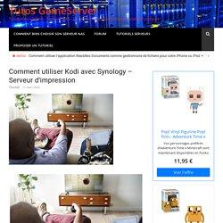 Comment utiliser Kodi avec Synology - Serveur d'impression - Tutos GameServer