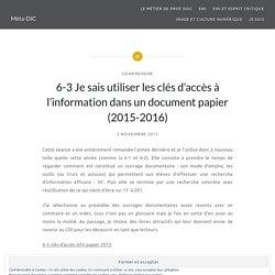 6-3 Je sais utiliser les clés d'accès à l'information dans un document papier...