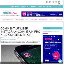 Utiliser Instagram comme un Pro : 10 Conseils en Or