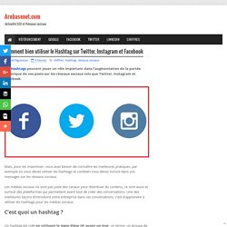 Comment bien utiliser le Hashtag sur Twitter, Instagram et Facebook