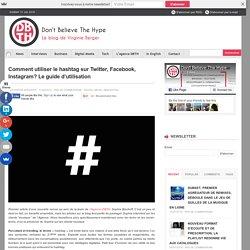 Comment utiliser le hashtag sur Twitter, Facebook, Instagram? Le guide d'util...