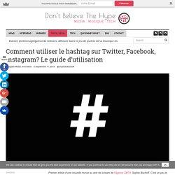 Comment utiliser le hashtag sur Twitter, Facebook, Instagram? Le guide d'utilisation