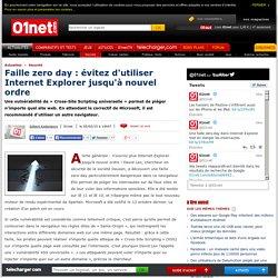 Faille zero day : évitez d'utiliser Internet Explorer jusqu'à nouvel ordre