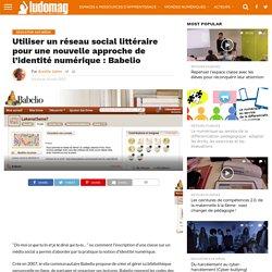 Utiliser un réseau social littéraire pour une nouvelle approche de l'identité numérique : Babelio – Ludovia Magazine