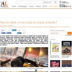 Peut-on utiliser un livre audio en classe, à l'école ?