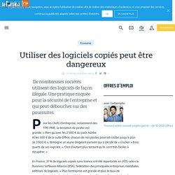 Utiliser des logiciels copiés peut être dangereux - Le Parisien
