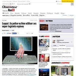 Loppsi : la police va bien utiliser ses super logiciels espions