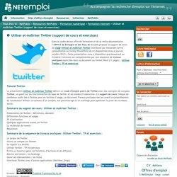 Utiliser et maîtriser Twitter (support de cours et exercices)